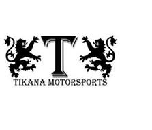 T TIKANA MOTORSPORTS