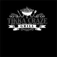 TIKKA CRAZE GRILL WRAPS, KABABS, BIRYANI, CURRY, NAAN AND MORE!