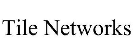 TILE NETWORKS
