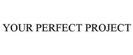 YOUR PERFECT PROJECT