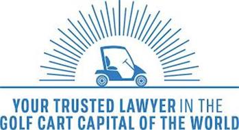 YOUR TRUSTED LAWYER IN THE GOLF CART CAPITAL OF THE WORLD