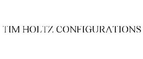 TIM HOLTZ CONFIGURATIONS