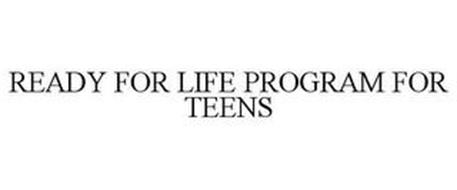 READY FOR LIFE PROGRAM FOR TEENS