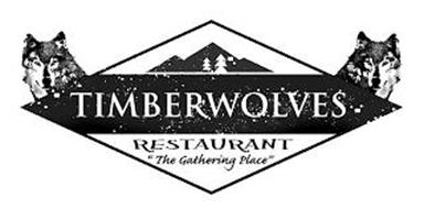 """TIMBERWOLVES RESTAURANT """"THE GATHERING PLACE"""""""