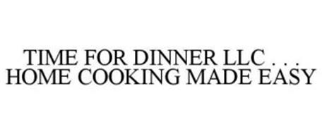 TIME FOR DINNER LLC . . . HOME COOKING MADE EASY