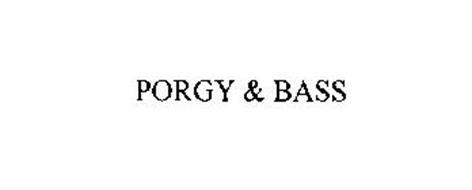 PORGY & BASS