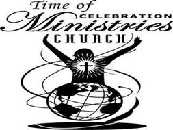 TIME OF CELEBRATION MINISTRIES CHURCH