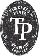 TP TIMELESS PINTS BREWING COMPANY