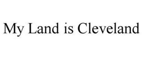 MY LAND IS CLEVELAND