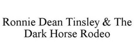 RONNIE DEAN TINSLEY & THE DARK HORSE RODEO