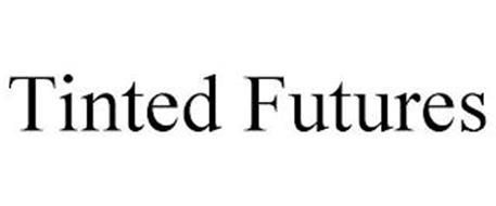 TINTED FUTURES