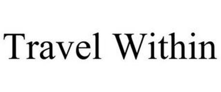 TRAVEL WITHIN