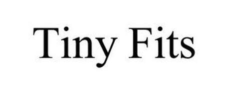 TINY FITS