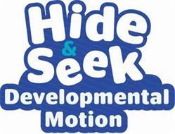 HIDE & SEEK DEVELOPMENT MOTION