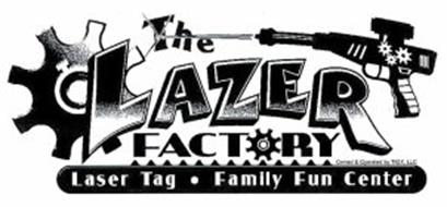 THE LAZER FACTORY LASER TAG · FAMILY FUN CENTER