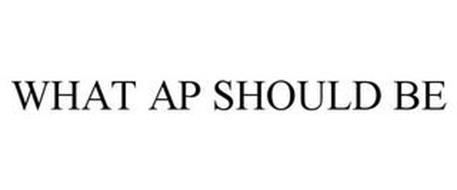 WHAT AP SHOULD BE