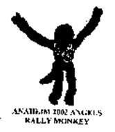 ANAHEIM 2002 ANGELS RALLY MONKEY