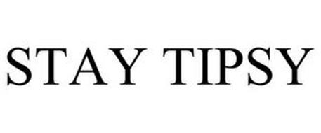 STAY TIPSY