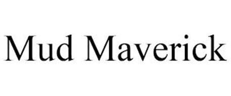 MUD MAVERICK