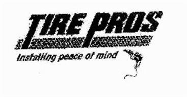 TIRE PROS INSTALLING PEACE OF MIND