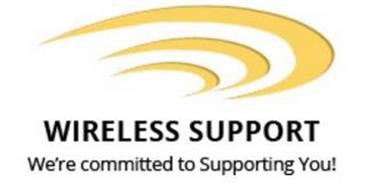 WIRELESS SUPPORT WE'RE COMMITTED TO SUPPORTING YOU!