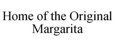 HOME OF THE ORIGINAL MARGARITA