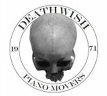 DEATHWISH PIANO MOVERS 1971