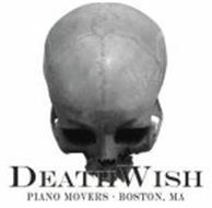 DEATHWISH PIANO MOVERS BOSTON, MA
