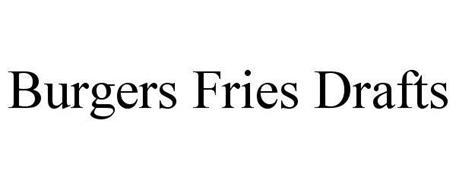 BURGERS FRIES DRAFTS
