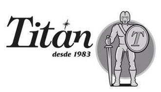 TITAN DESDE 1983 T