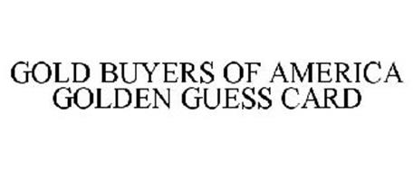 GOLD BUYERS OF AMERICA GOLDEN GUESS CARD