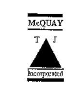 TJ MCQUAY INCORPORATED