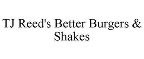 TJ REED'S BETTER BURGERS & SHAKES