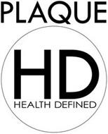 PLAQUE HD HEALTH DEFINED