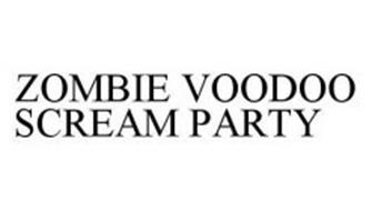 ZOMBIE VOODOO SCREAM PARTY