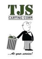 TJS CARTING CORP. ...AT YOUR SERVICE!
