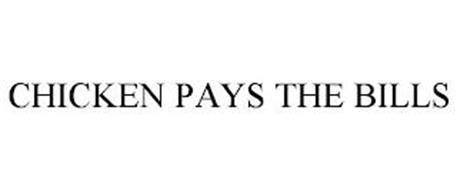 CHICKEN PAYS THE BILLS