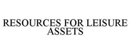 RESOURCES FOR LEISURE ASSETS