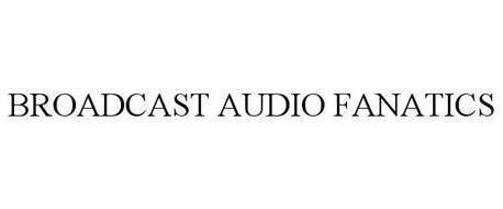 BROADCAST AUDIO FANATICS