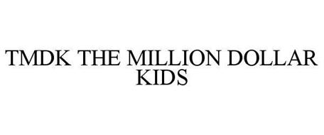 TMDK THE MILLION DOLLAR KIDS