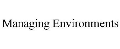 MANAGING ENVIRONMENTS