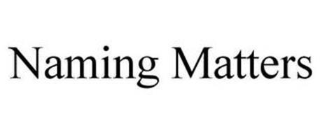 NAMING MATTERS