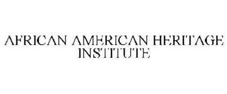 AFRICAN AMERICAN HERITAGE INSTITUTE