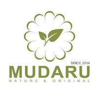 MUDARU NATURE & ORIGINAL SINCE 2014