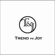 T&J TREND N JOY