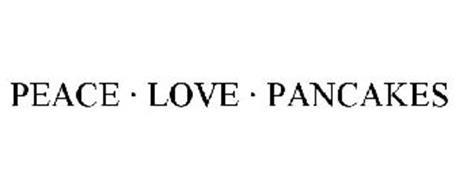 PEACE · LOVE · PANCAKES