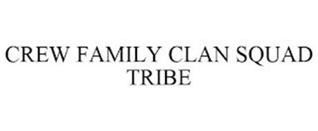 CREW FAMILY CLAN SQUAD TRIBE
