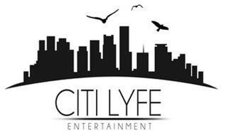 CITI LYFE ENTERTAINMENT