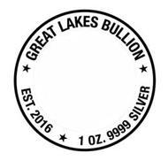 * GREAT LAKES BULLION EST. 2016 * 1 OZ. 9999 SILVER *