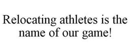 RELOCATING ATHLETES IS THE NAME OF OUR GAME!